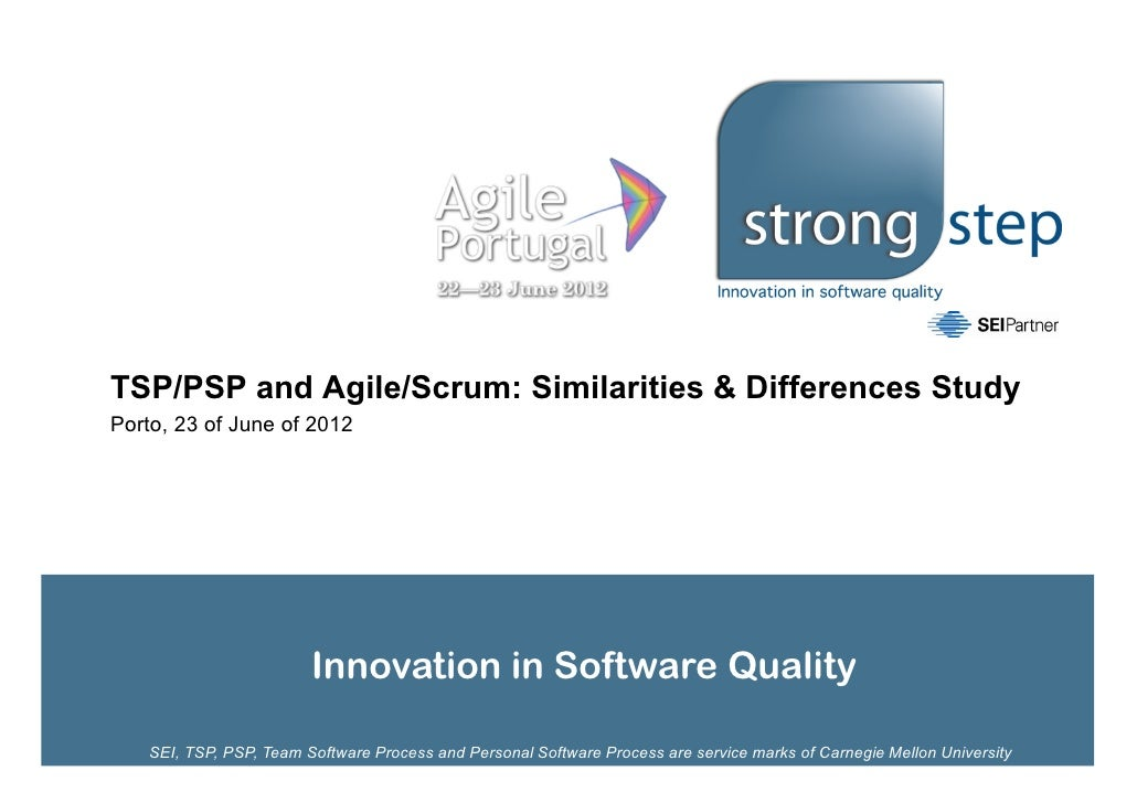 TSP/PSP and Agile/Scrum: Similarities & Differences StudyPorto, 23 of June of 2012                        Innovation in So...