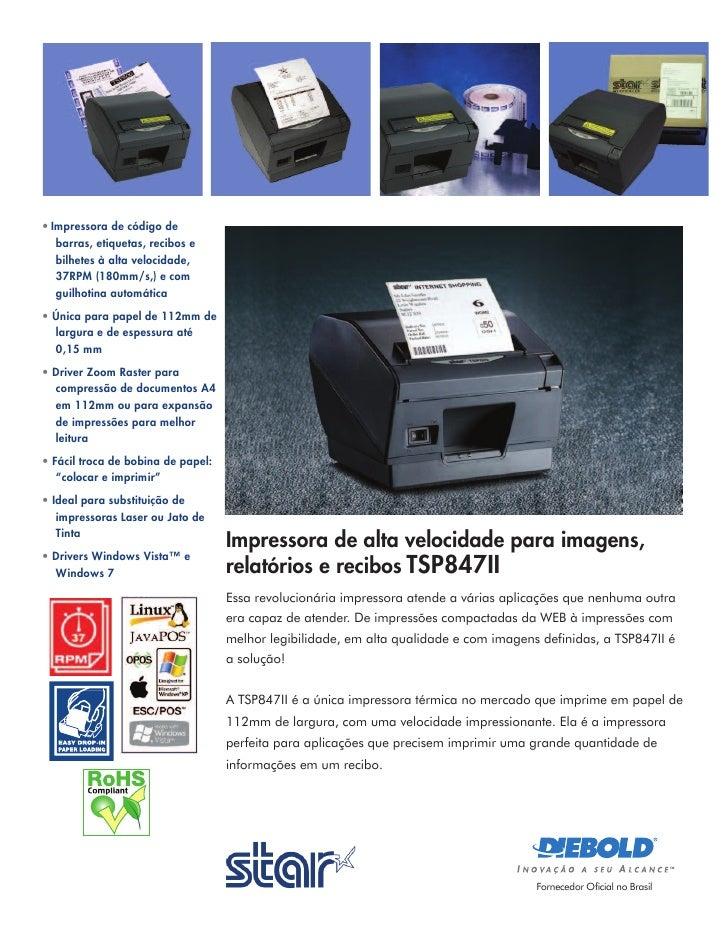 • Impressora de código de   barras, etiquetas, recibos e   bilhetes à alta velocidade,   37RPM (180mm/s,) e com   guilhoti...