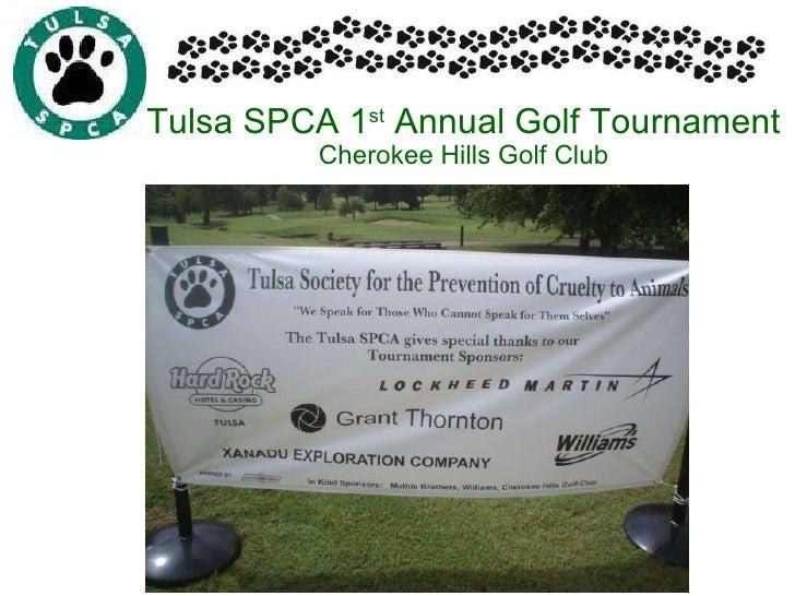Tulsa SPCA 1 st  Annual Golf Tournament Cherokee Hills Golf Club