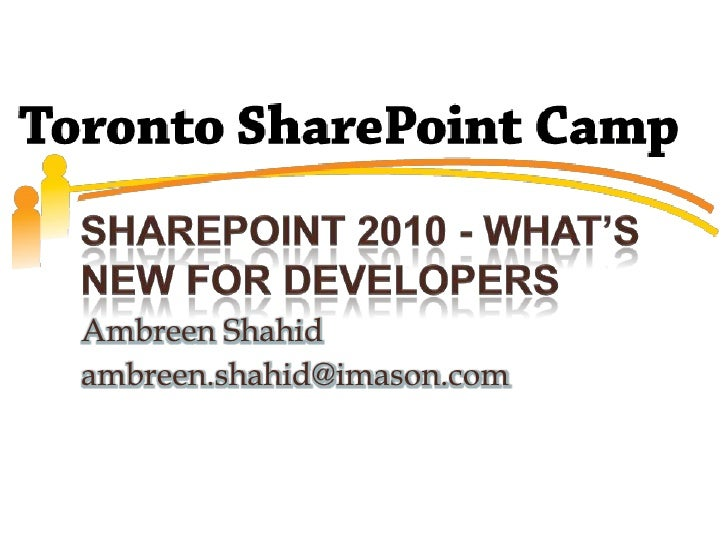 SHAREPOINT 2010 - What's new for developers<br />Ambreen Shahid<br />ambreen.shahid@imason.com<br />