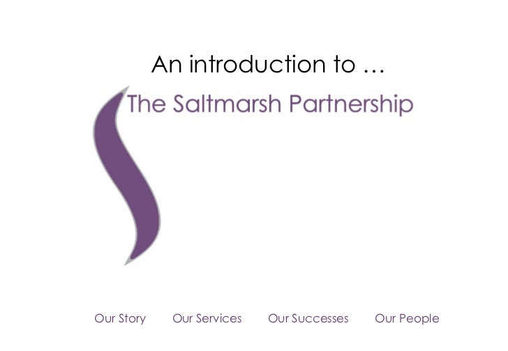 An introduction to … Our Story  Our Services  Our Successes  Our People