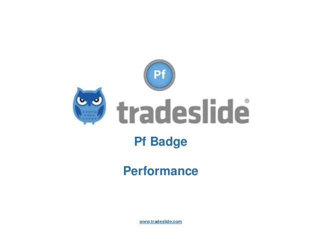Pf Badge Performance  www.tradeslide.com