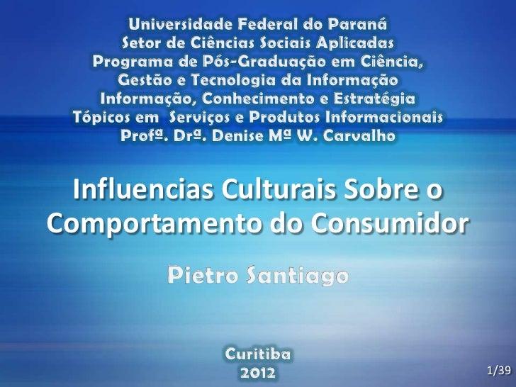 Influencias Culturais Sobre oComportamento do Consumidor                                  1/39