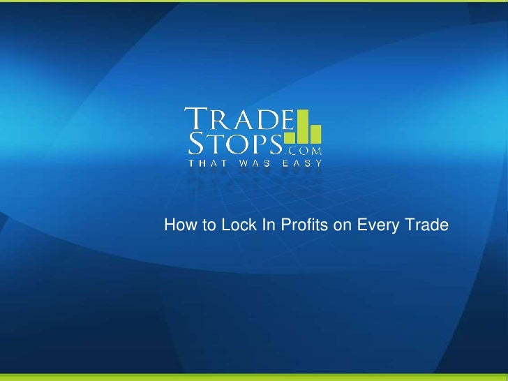 How to Lock In Profits on Every Trade