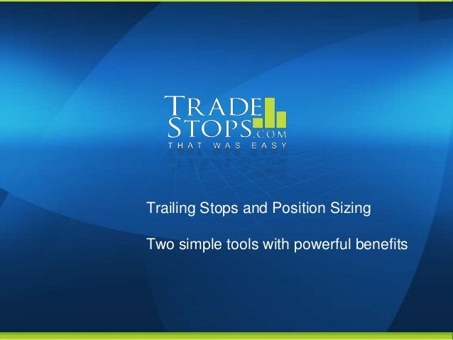 Trailing Stops and Position SizingTwo simple tools with powerful benefits