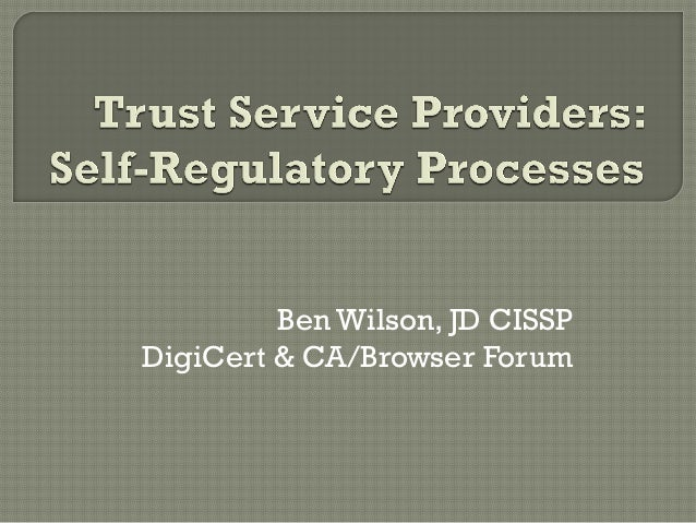 Ben Wilson, JD CISSP DigiCert & CA/Browser Forum