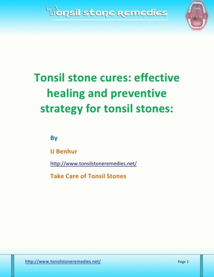 Tonsil stone cures: effective      healing and preventive     strategy for tonsil stones:           By           IJ Benhur...