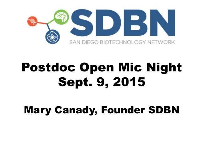 Postdoc Open Mic Night Sept. 9, 2015 Mary Canady, Founder SDBN