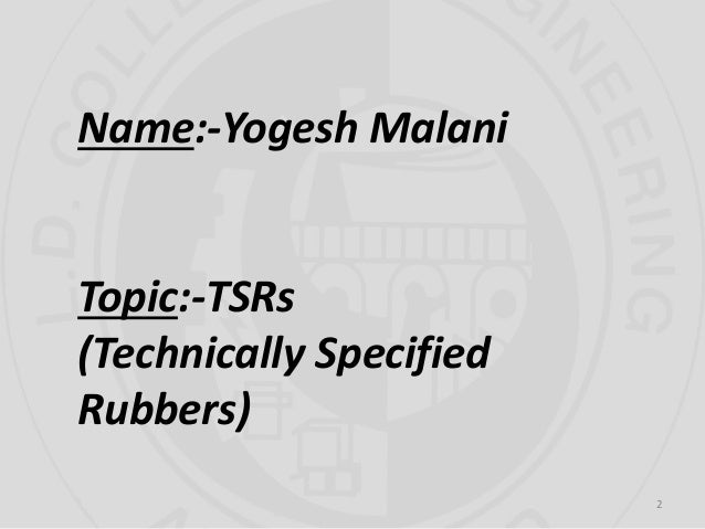 Technically specified rubbers(TSRs) Slide 2