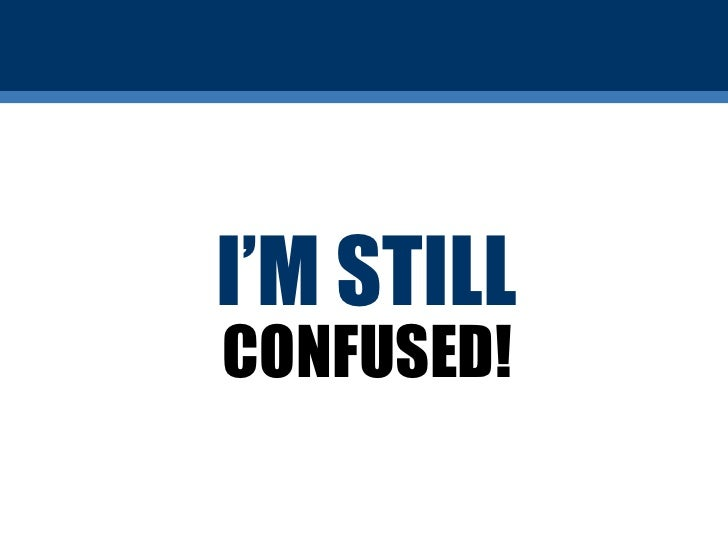 Image result for i am still confused