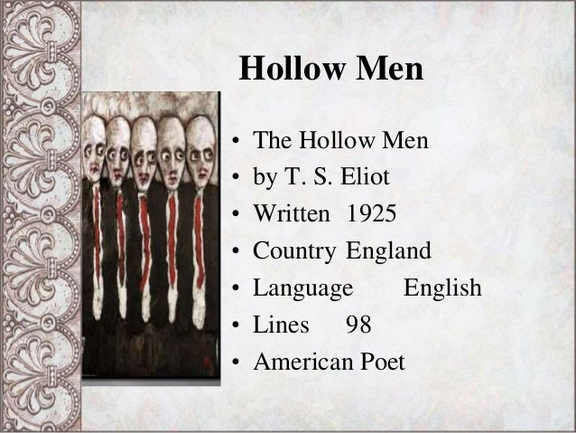 "a literary analysis of the imagery in the hollow men by t s eliot T s eliot's indigenous critical concepts and ""the hollow men""  of the  contemporary age is the theme of the poem, adequate images and."