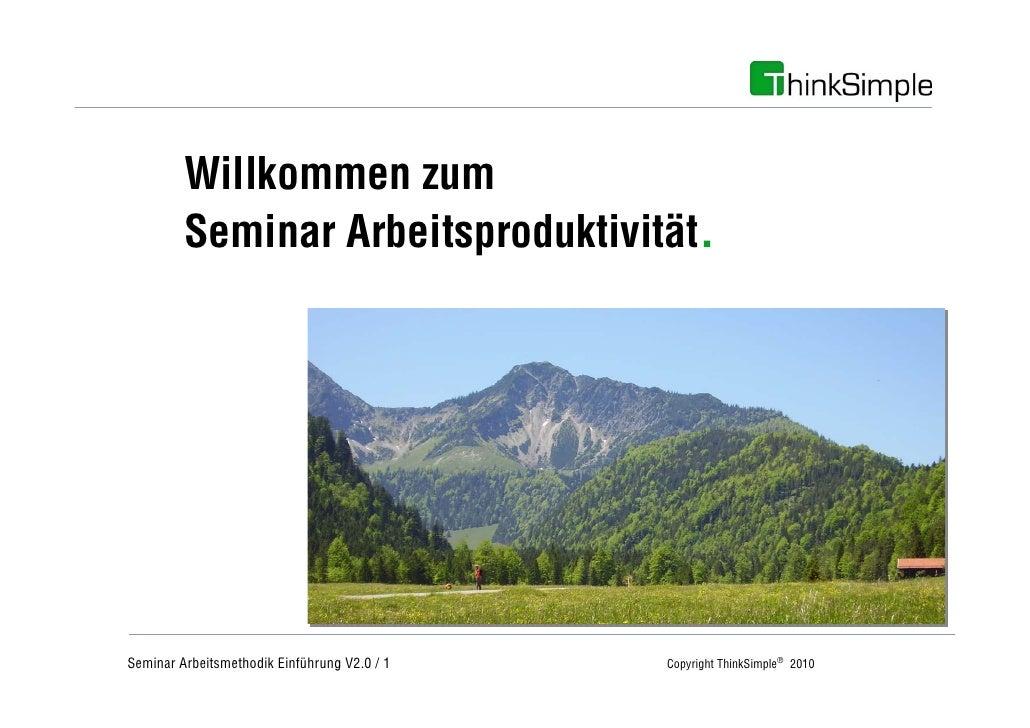 Unternehmenskonzept            Willkommen zum          Seminar Arbeitsproduktivität.     Seminar Arbeitsmethodik Einführun...
