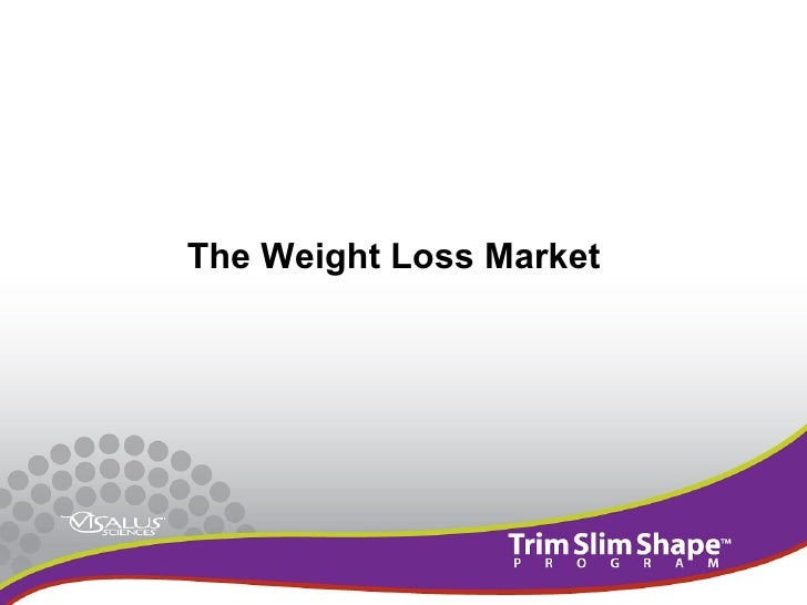 <ul><li>The Weight Loss Market </li></ul>