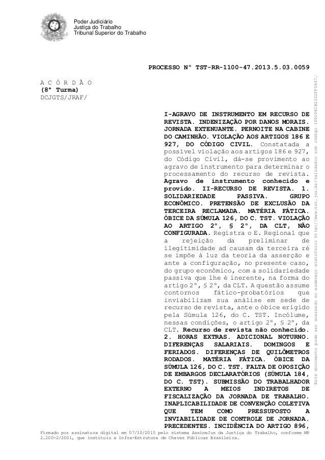 Poder Judiciário Justiça do Trabalho Tribunal Superior do Trabalho PROCESSO Nº TST-RR-1100-47.2013.5.03.0059 Firmado por a...