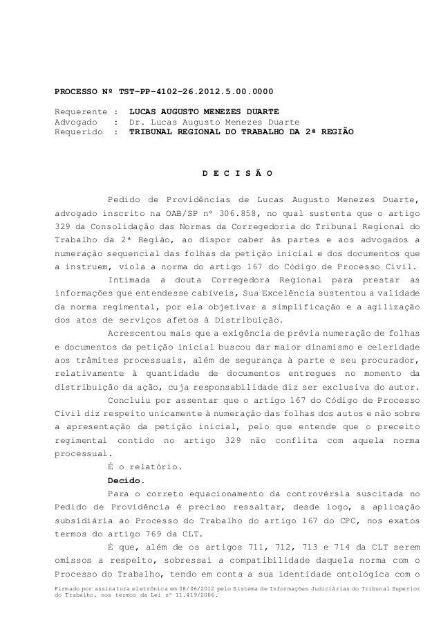 PROCESSO Nº TST-PP-4102-26.2012.5.00.0000Requerente :          LUCAS AUGUSTO MENEZES DUARTEAdvogado   :          Dr. Lucas...