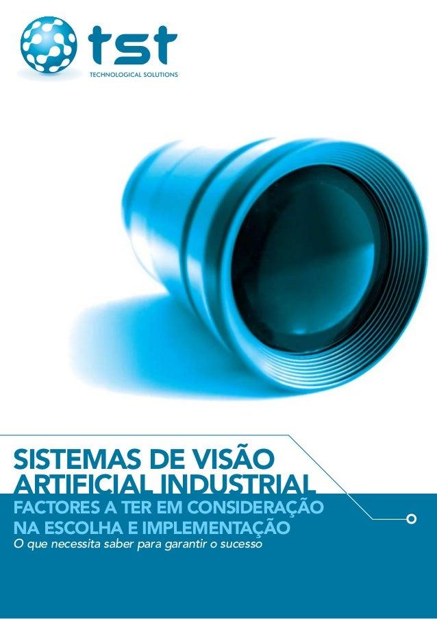Sistemas de VisãoArtificial Industrialfactores a ter em consideraçãona escolha e implementaçãoO que necessita saber para g...