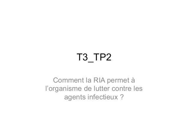 T3_TP2 Comment la RIA permet à l'organisme de lutter contre les agents infectieux ?