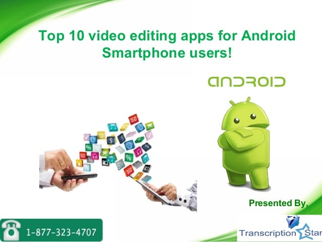 Top 10 video editing apps for Android Smartphone users!