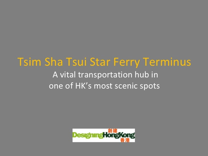 Tsim Sha Tsui Star Ferry Terminus A vital transportation hub in one of HK's most scenic spots