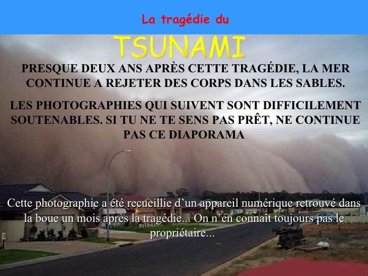 Cette photographie a été recueillie d'un appareil numérique retrouvé dans la boue un mois après la tragédie... On n'en con...