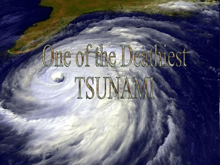 One of the Deathiest  TSUNAMI