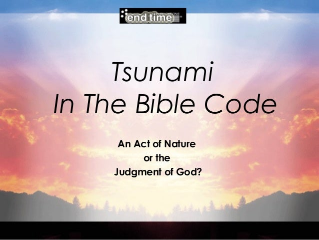 Tsunami In The Bible Code An Act of Nature or the Judgment of God?