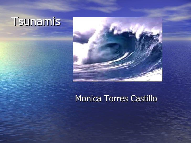 Tsunamis Monica Torres Castillo