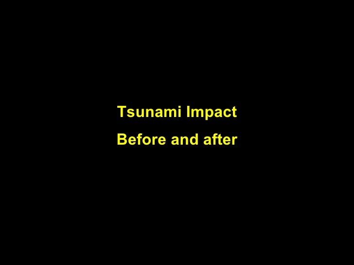Tsunami Impact Before and after