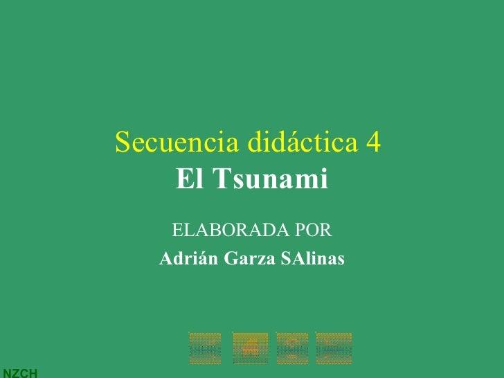 Secuencia didáctica 4  El Tsunami ELABORADA POR Adrián Garza SAlinas