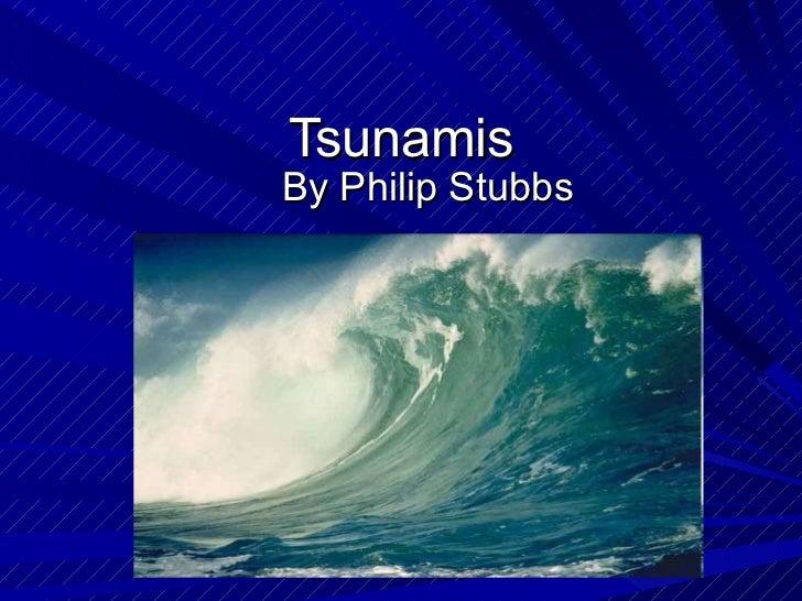 Tsunamis By Philip Stubbs