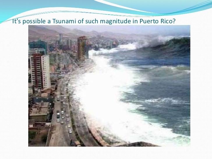 It's possible a Tsunami of such magnitude in Puerto Rico?