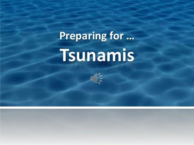 Preparing for …  Tsunamis