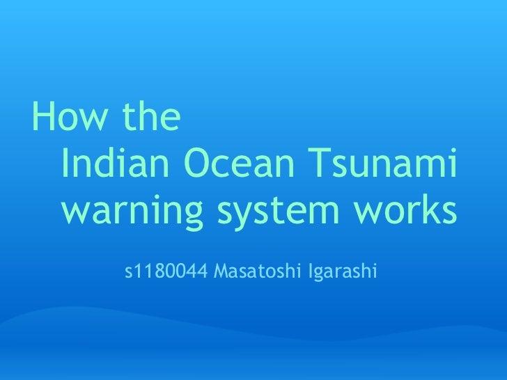 How the Indian Ocean Tsunami warning system works    s1180044 Masatoshi Igarashi