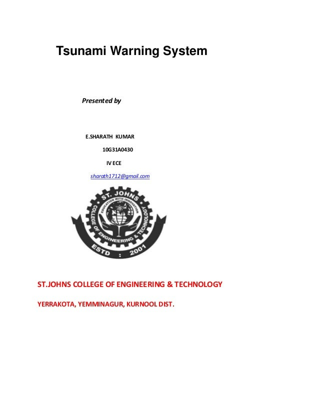 Tsunami Warning System  Presented by  E.SHARATH KUMAR 10G31A0430 IV ECE sharath1712@gmail.com  ST.JOHNS COLLEGE OF ENGINEE...