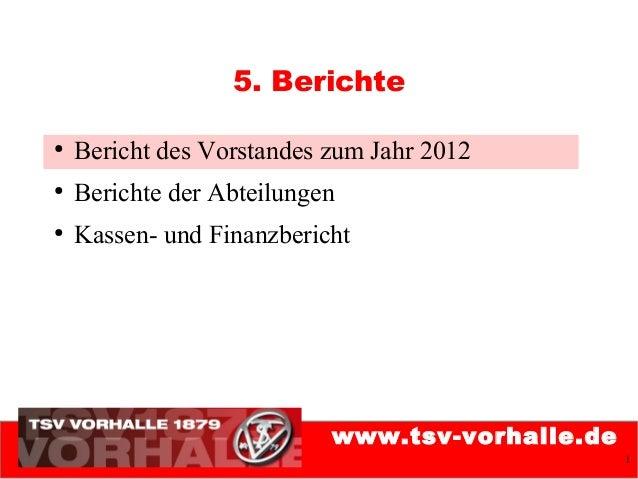 5. Berichte●    Bericht des Vorstandes zum Jahr 2012●    Berichte der Abteilungen●    Kassen- und Finanzbericht           ...