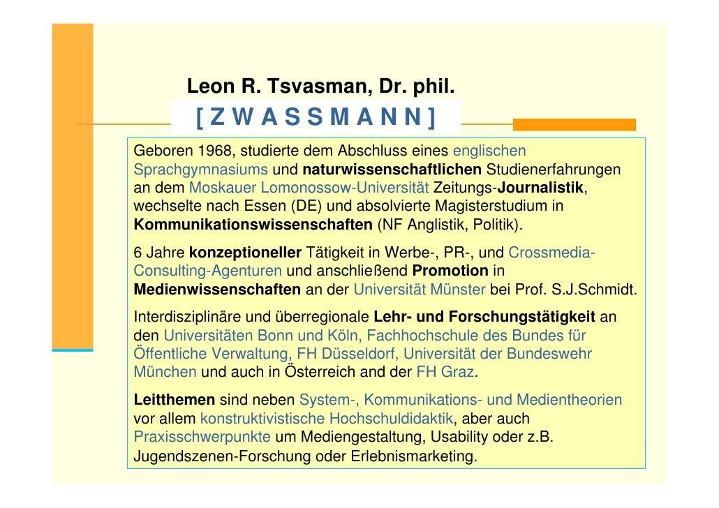 Leon R. Tsvasman, Dr. phil.         [ZWASSMANN] Geboren 1968, studierte dem Abschluss eines englischen Sprachgymnasiums un...