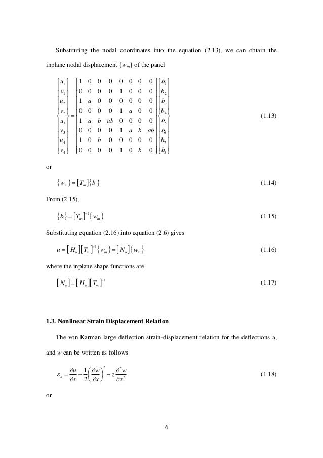 6 Substituting the nodal coordinates into the equation (2.13), we can obtain the inplane nodal displacement {wm} of the pa...