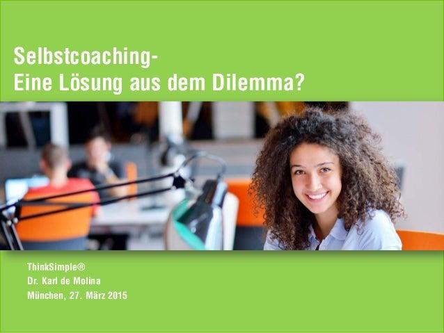 TS Vortrag Coaching-Kongress 2015 / 1 Copyright ThinkSimple® 2015 Unternehmenskonzept München, 27. März 2015 ThinkSimple® ...