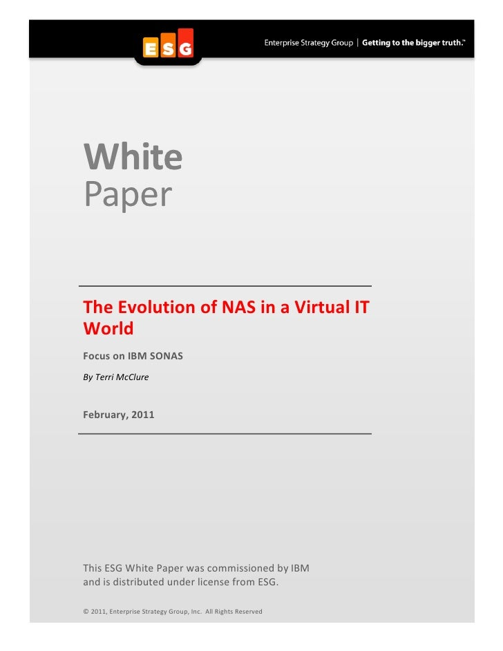 White       Paper                        The Evolution of NAS in a Virtual IT        World      Focus on IBM SONAS ...