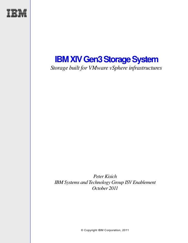 IBM XIV Gen3 Storage SystemStorage built for VMware vSphere infrastructures                   Peter Kisich IBM Systems and...