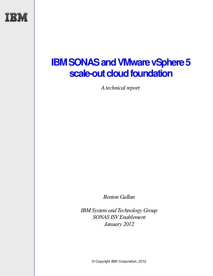 IBM SONAS and VMware vSphere 5    scale-out cloud foundation               A technical report                Benton Gallun...