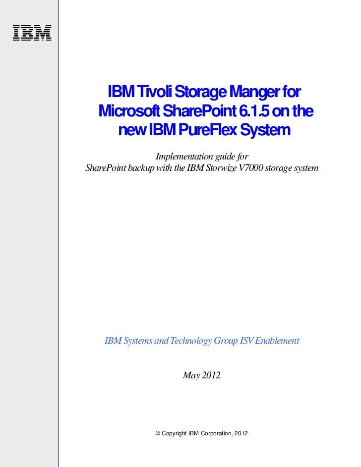 IBM Tivoli Storage Manger for   Microsoft SharePoint 6.1.5 on the      new IBM PureFlex System                  Implementa...