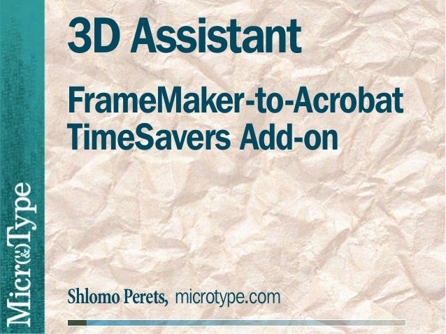 3D AssistantFrameMaker-to-AcrobatTimeSavers Add-onShlomo Perets, microtype.com