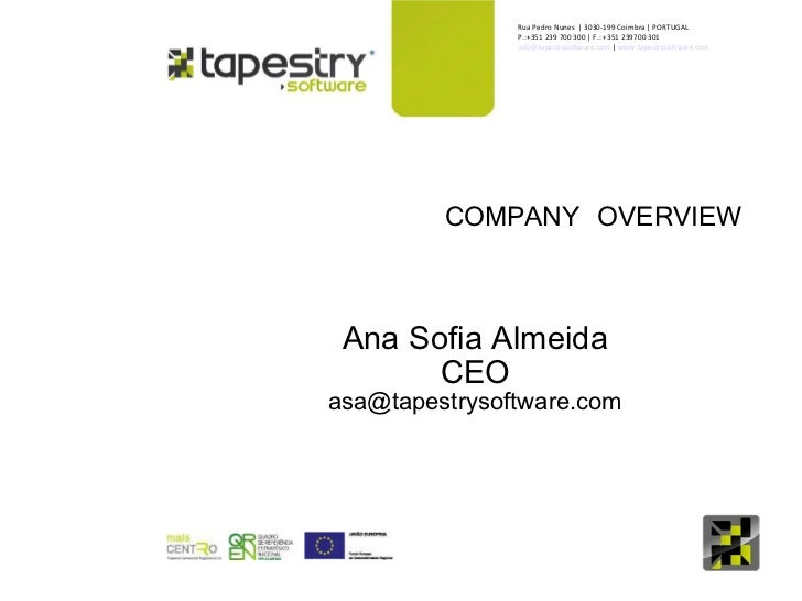 COMPANY OVERVIEW  <ul><ul><li>Ana Sofia Almeida </li></ul></ul><ul><ul><li>CEO </li></ul></ul><ul><ul><li>[email_address] ...