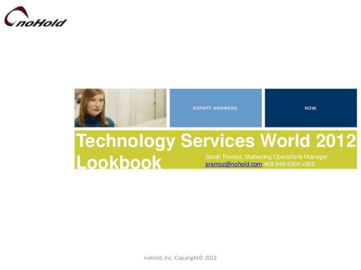 Technology Services World 2012                              Sarah Ramoz, Marketing Operations ManagerLookbook             ...