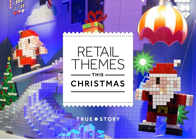Retail  themes  THIS  CHRISTMAS