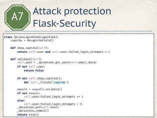 A7 app.config['SECURITY_LOGIN_USER_TEMPLATE'] = 'login.html' app.config['RECAPTCHA_PUBLIC_KEY'] = 'XXXXXXXXXXXXXXXXX' ap...