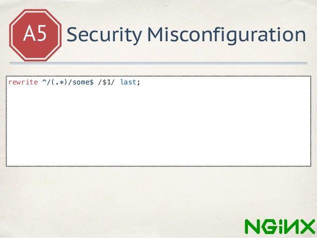 A5 Security Misconfiguration https: //your_site.com/proxy/https/evil.com/login/some rewrite ^/(.*)/some$ /$1/ last; locati...