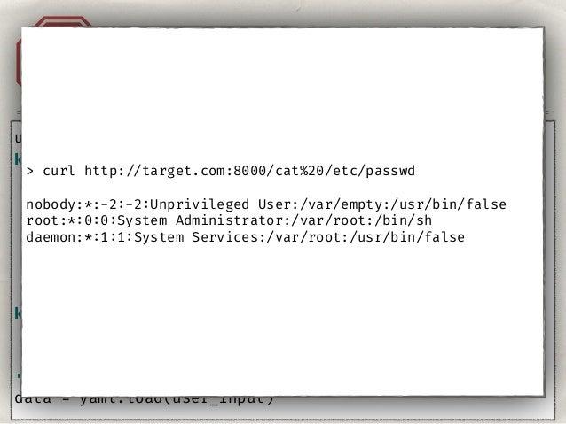 Injection YAML A1 user_input = ''' key: !!python/name:yaml.__version__ ''' data = yaml.safe_load(user_input)